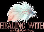 Healing with Wisdom