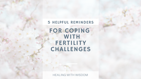 Reminders for Coping with Fertility Challenges